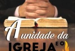 """NOVA REVISTA DA EBD: """"A Unidade da Igreja e o Avivamento"""" já está disponível na Livraria Ramo da Videira"""