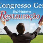 CONGRESSO GERAL E CONVENÇÃO DE MINISTROS DO MINISTÉRIO RESTAURAÇÃO OCORREM A PARTIR DESTA SEXTA-FEIRA