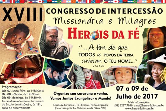 COMEÇA HOJE O XVIII CONGRESSO DE INTERCESSÃO MISSIONÁRIA E MILAGRES HERÓIS DA FÉ