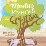 """""""MODUS VIVENDI DO CRISTÃO"""": NOVA REVISTA PARA ESCOLAS BÍBLICAS DO MINISTÉRIO RESTAURAÇÃO"""
