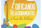 EDIFICANDO RELACIONAMENTOS À LUZ DA BÍBLIA: NOVO LIVRO DE ESTUDOS DA EBD JÁ ESTÁ DISPONÍVEL