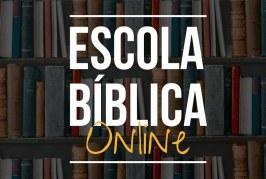 ESCOLA BÍBLICA – 21/03/2020