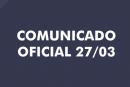COMUNICADO OFICIAL – 27/03/2020