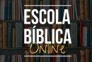 ESCOLA BÍBLICA ONLINE