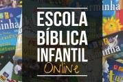 ATENÇÃO, TURMINHA: ESCOLA BÍBLICA INFANTIL ONLINE